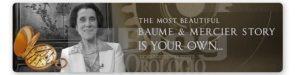 """""""La più bella storia di Baume & Mercier è la vostra"""""""